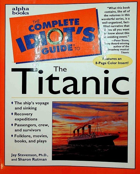 The Complete Idiots Guide to the Titanic