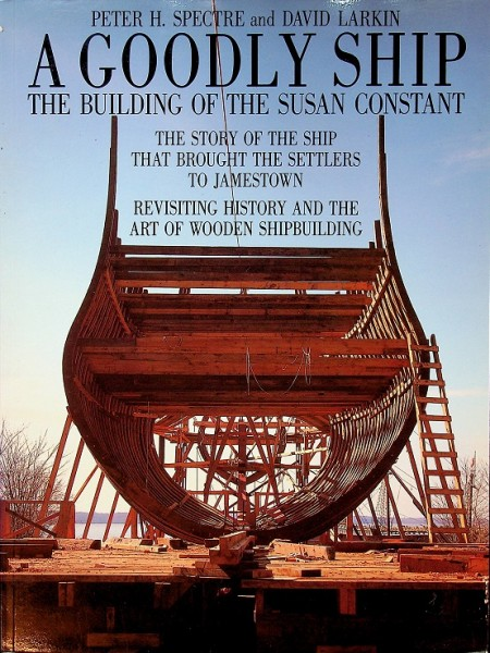 A Goodly Ship, The Building of the Susan Constant