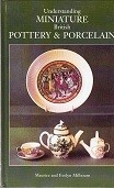 Understanding Miniature British Pottery and Porcelain