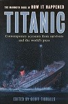 Titanic, contempory accounts from survivors and the Worlds press